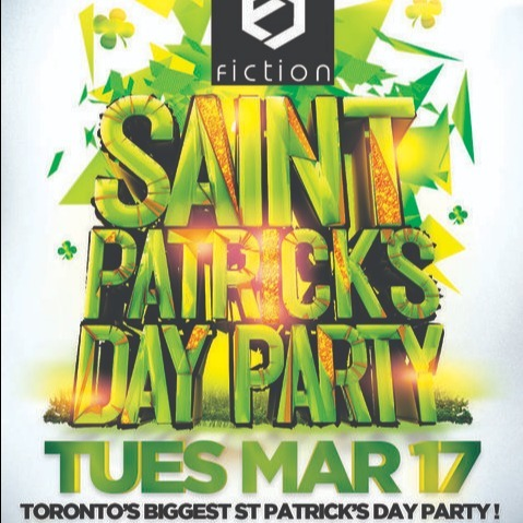 TORONTO ST PATRICK'S PARTY 2020 @ FICTION NIGHTCLUB | OFFICIAL MEGA PARTY!