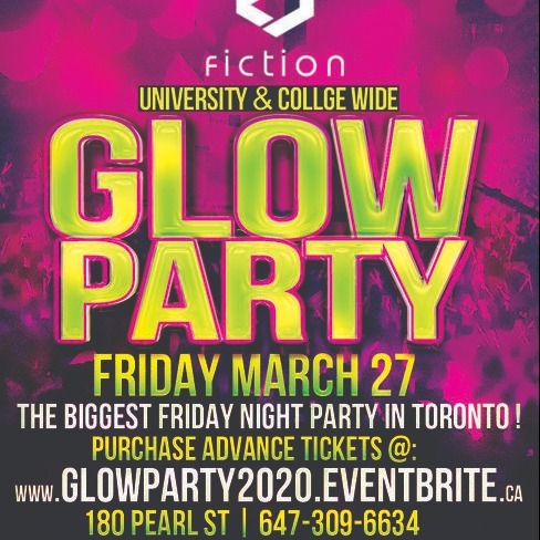 GLOW PARTY @ FICTION NIGHTCLUB | FRIDAY MARCH 27TH
