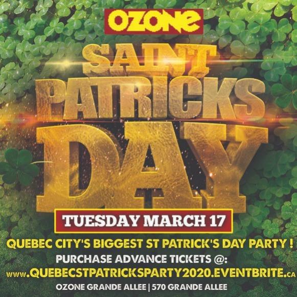 QUEBEC CITY ST PATRICK'S PARTY 2020 @ PUB OZONE   OFFICIAL MEGA PARTY!