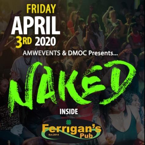 AMW - Naked - Sudbury April 3 Ferrigans Pub