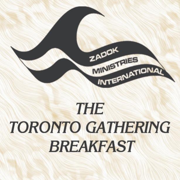 Toronto Gathering Breakfast - Zadok Ministries International