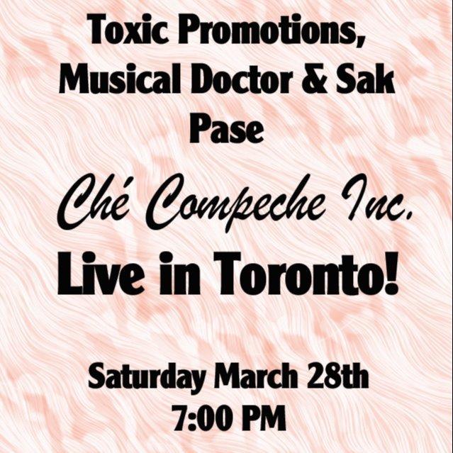 Che Campeche Inc - Live in Toronto SATURDAY 28th!