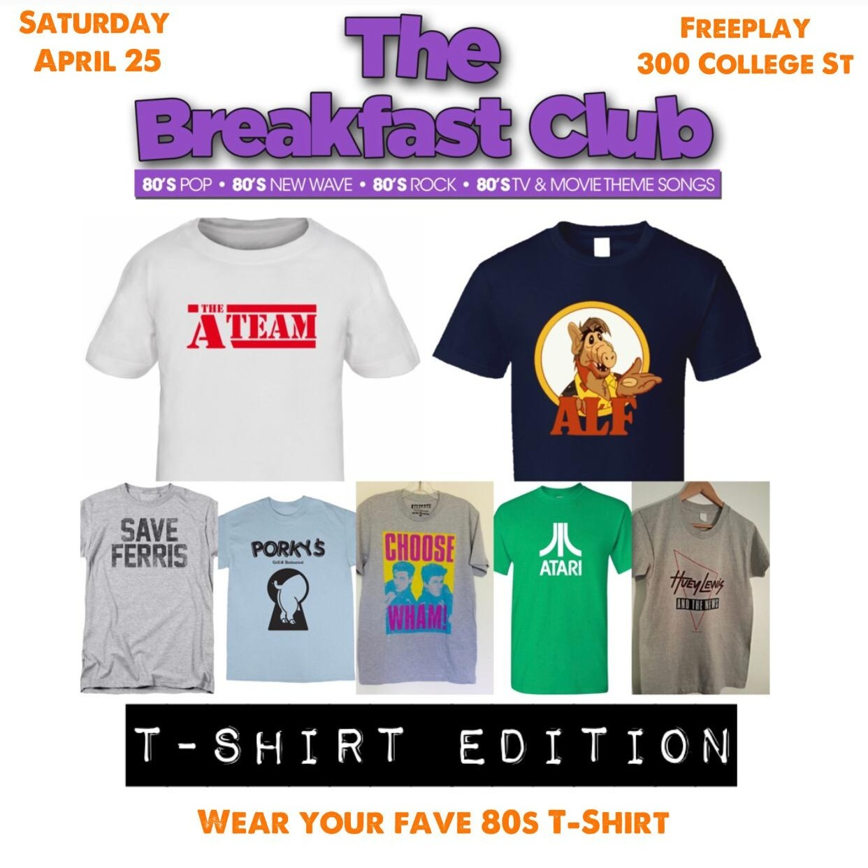 THE BREAKFAST CLUB x FREEPLAY POP UP . - APRIL 25th - T SHIRT EDITION