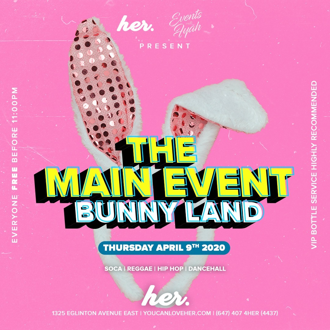 The Main Event 'Bunny Land' | Easter Long Weekend Thursday