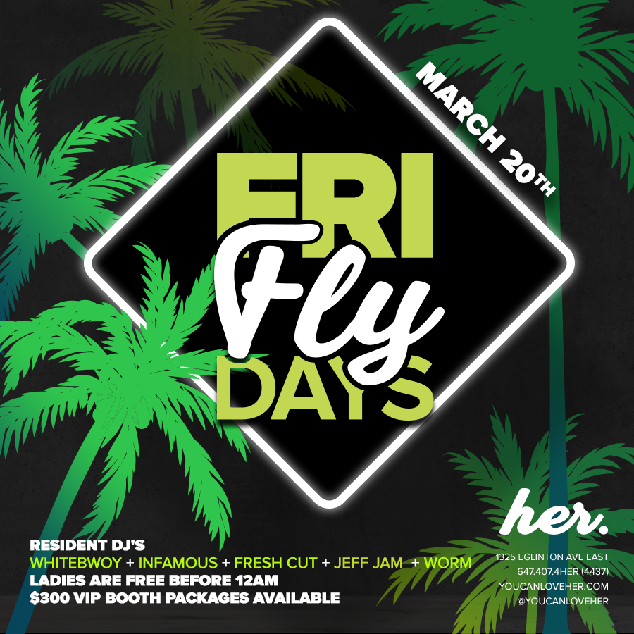 Fly Fridays - Each & Every Friday Inside HER