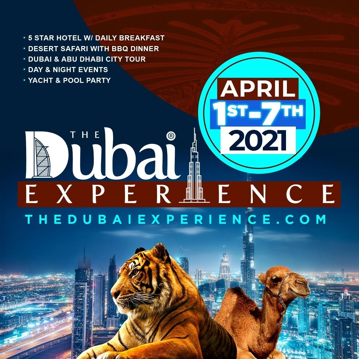 THE DUBAI EXPERIENCE APRIL 1 - 7, 2021