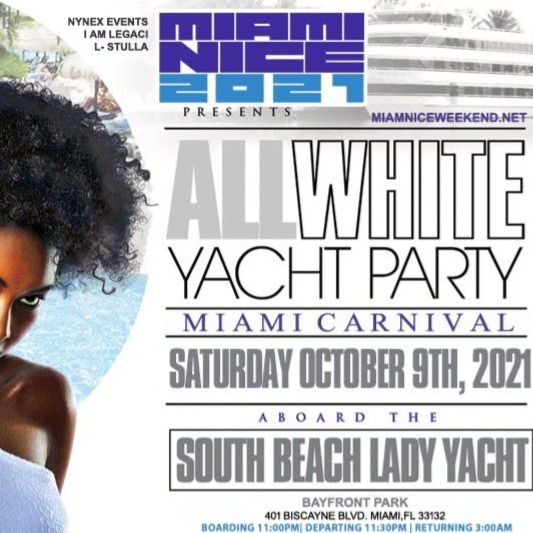 MIAMI NICE 2021 THE ANNUAL ALL WHITE YACHT PARTY - MIAMI CARNIVAL WEEKEND