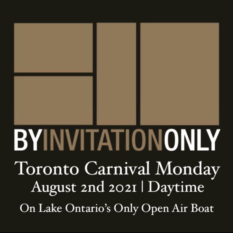 B.I.O. ~ By Invitation Only | Toronto Carnival Monday Aug 2nd 2021 (BIO)