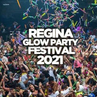 REGINA GLOW PARTY FESTIVAL 2021 @ THE LOT NIGHTCLUB   OFFICIAL MEGA PARTY!