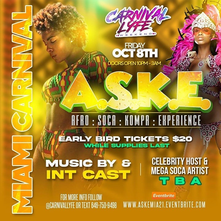 EVENT #3 A.S.K.E - AFRO | SOCA | KOMPA | EXPERIENCE MIAMI CARNIVAL WEEKEND | TICKET