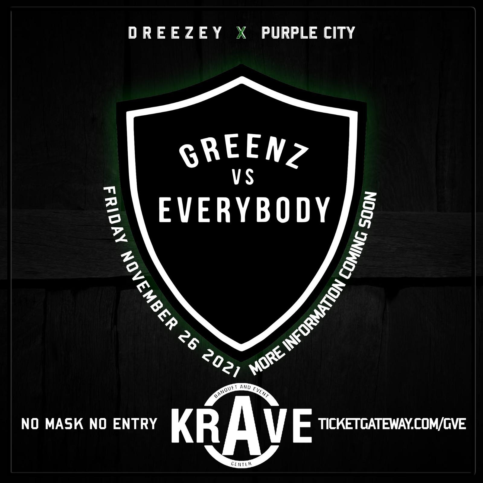 Greenz Vs Everybody - Presented by Dreezey & Purple City