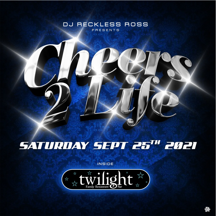 Cheers 2 Life - September 25th @ Twilight