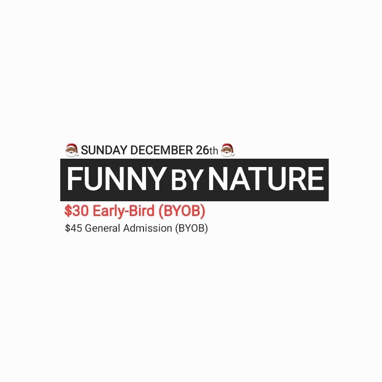 FUNNY BY NATURE boxing-day special (BYOB)