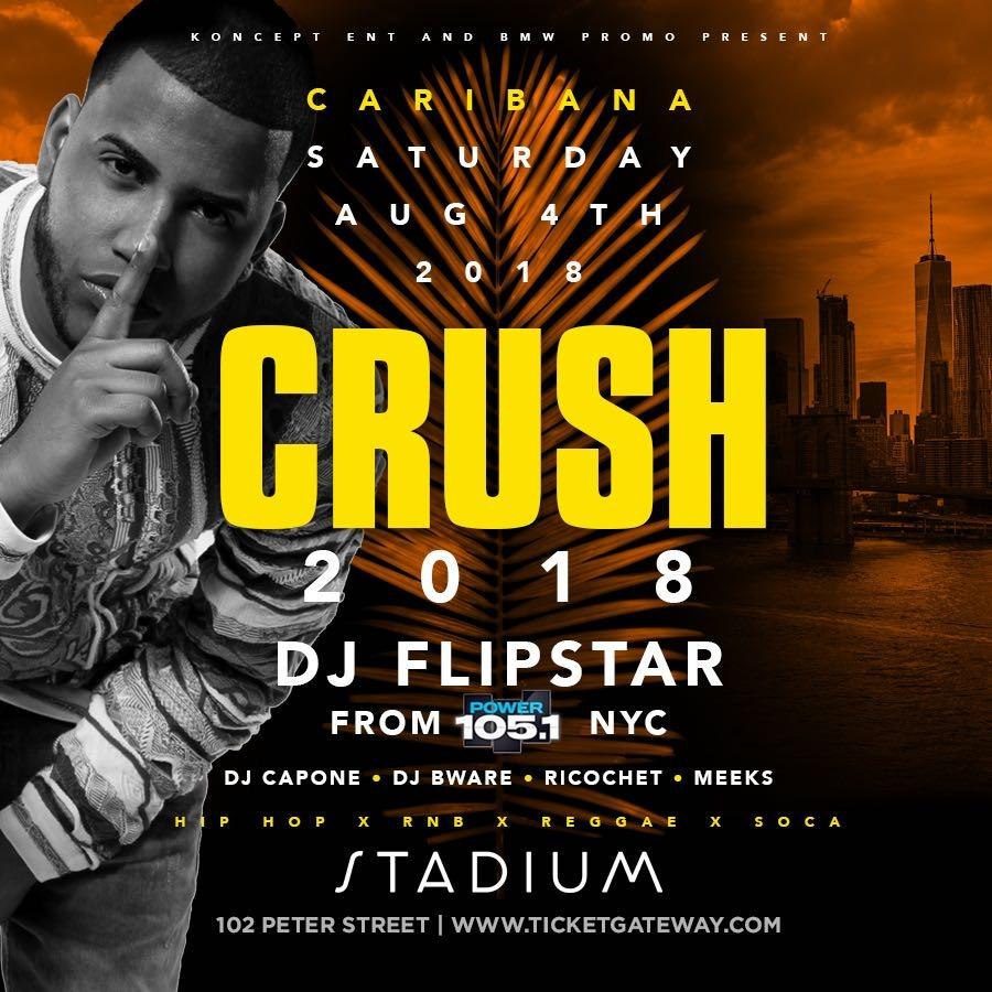 CRUSH CARIBANA 2018 FT - DJ Flipstar Power 105.1 NEW YORK