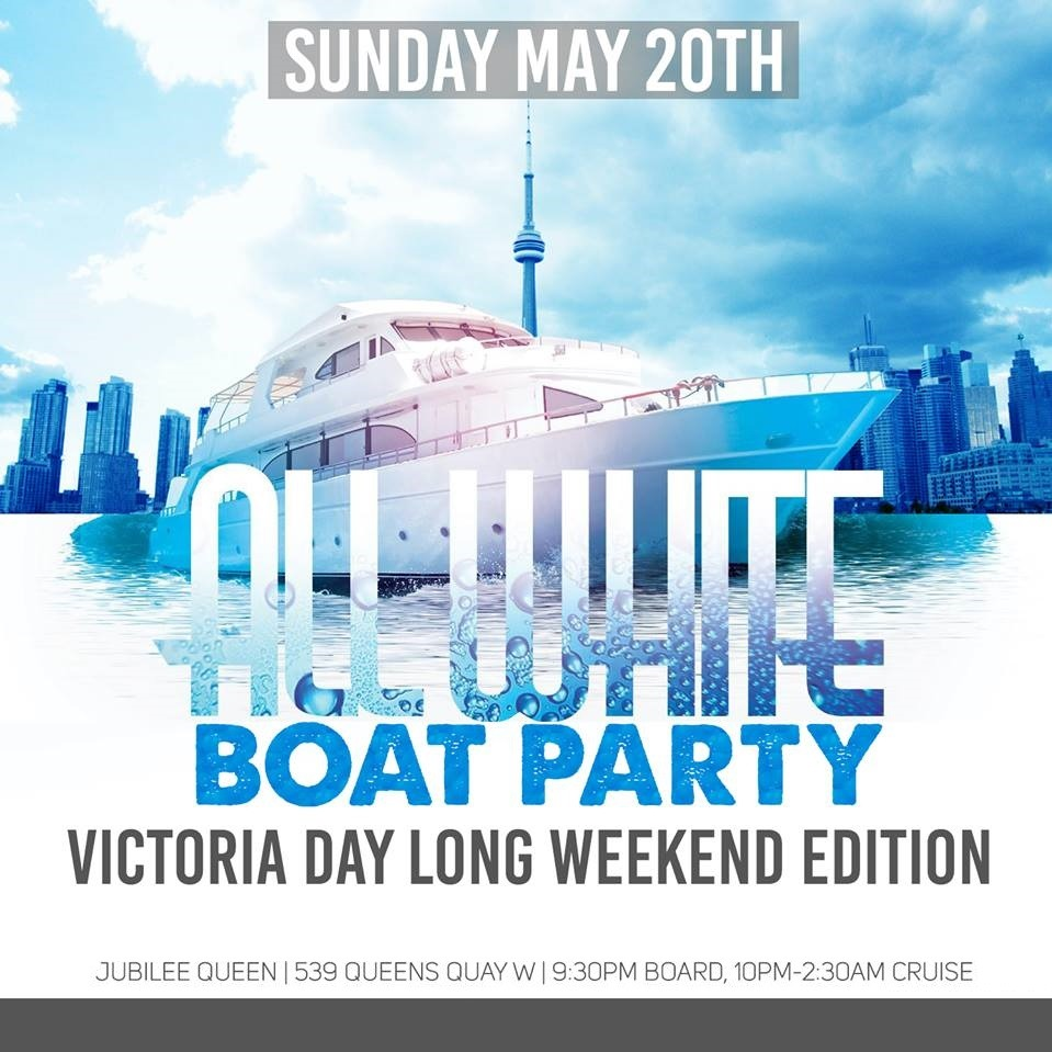 All White Boat Party | Sun May 20 @ Jubilee Queen | Victoria Day Weekeend