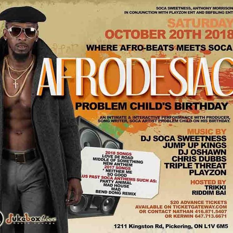 AFRODESIAC ~ Soca Artist, PROBLEM CHILD's BIRTHDAY