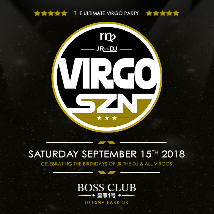 VIRGO SZN 2018 - SEPT 15 @ BOSS CLUB