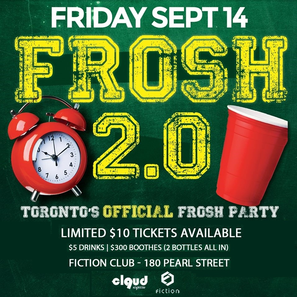 Frosh 2.0 @ Fiction // Fri Sept 14 | Toronto's Largest Frosh Night! 1000+