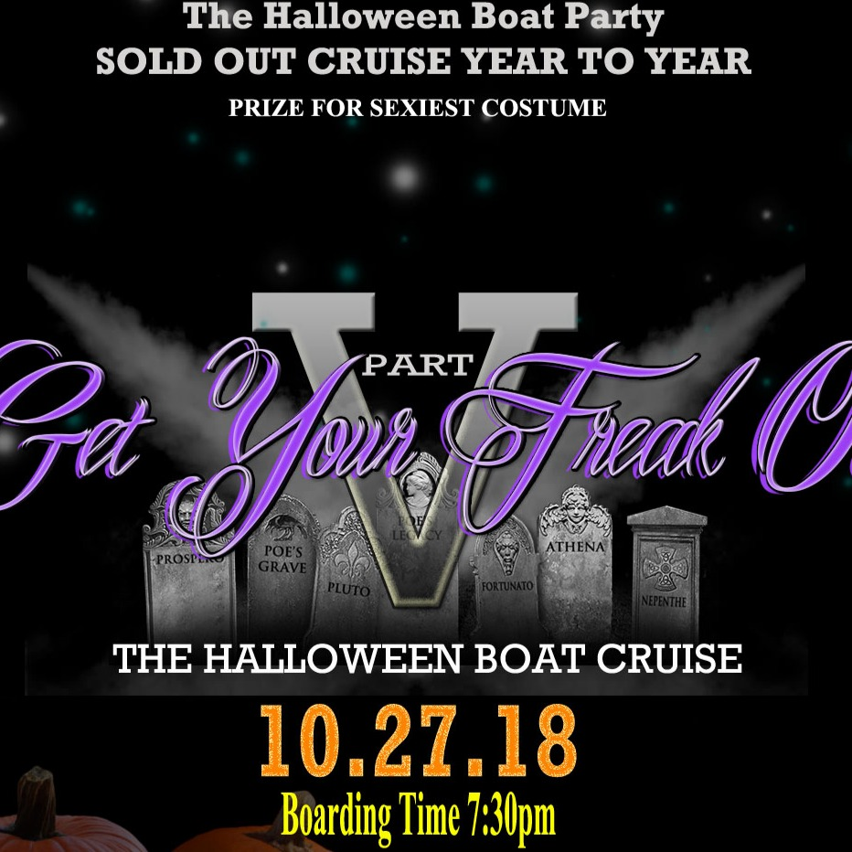 GET YOUR FREAK ON PT5 (HALLOWEEN BOAT PARTY) ENCLOSED BOAT