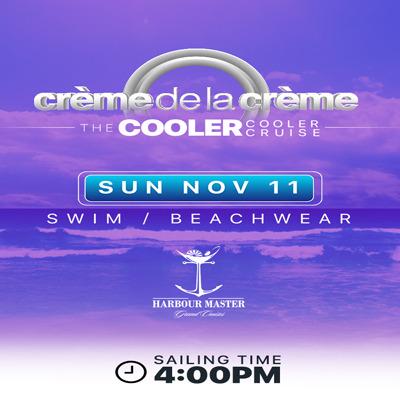 CREME DE LA CREME - THE COOLER COOLER CRUISE