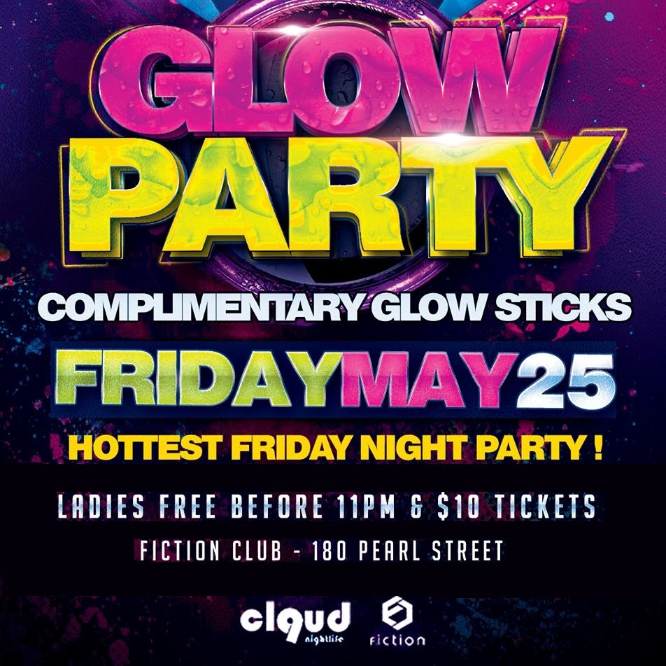 Glow Party @ Fiction // Fri May 25 | Ladies FREE Before 11PM & $4 Drinks