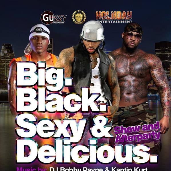 BIG. BLACK. SEXY AND DELICIOUS.