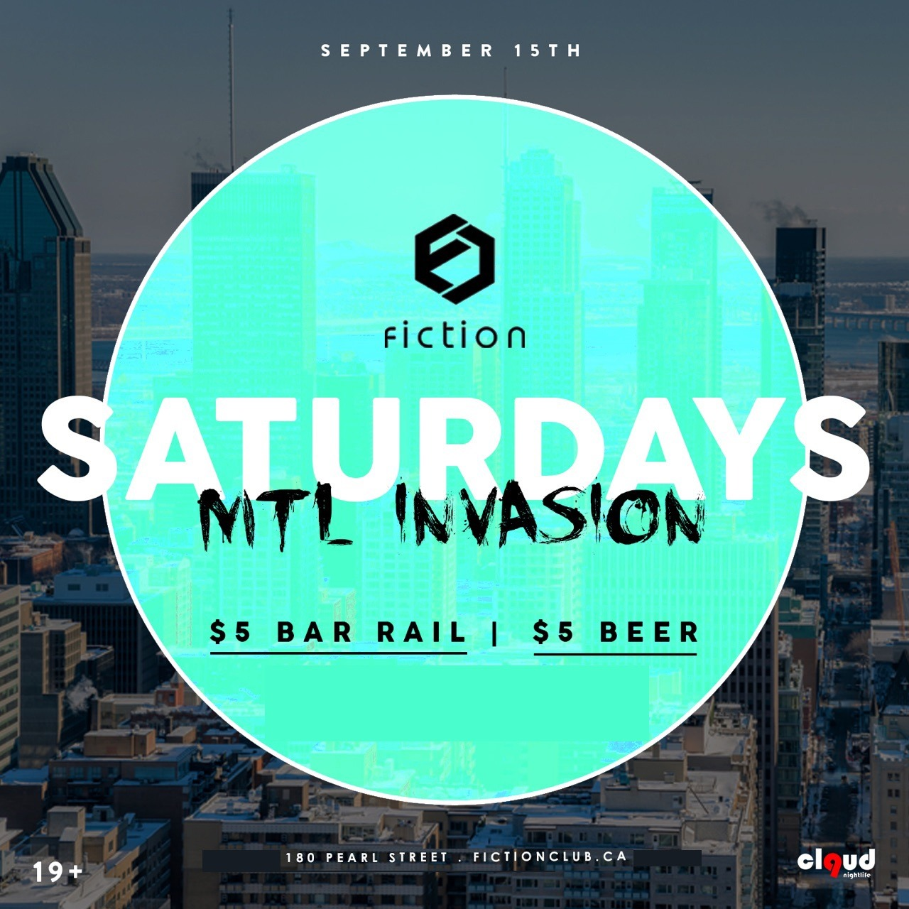 Saturdays (19+) MTL Invasion @ Fiction // Sat Sept 15 | FREE Before 11PM