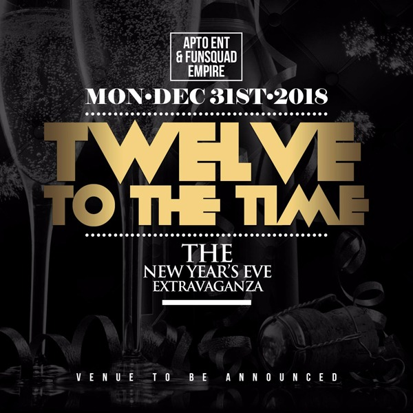 Twelve To The Time \ The New Year's Eve Extravaganza