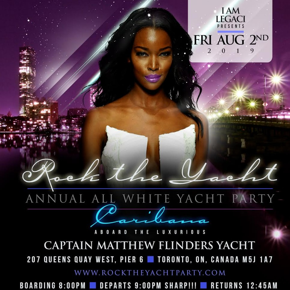 ROCK THE YACHT THE 7th ANNUAL ALL WHITE YACHT PARTY TORONTO CARIBANA