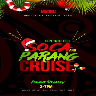 Soca and Parang Cruise