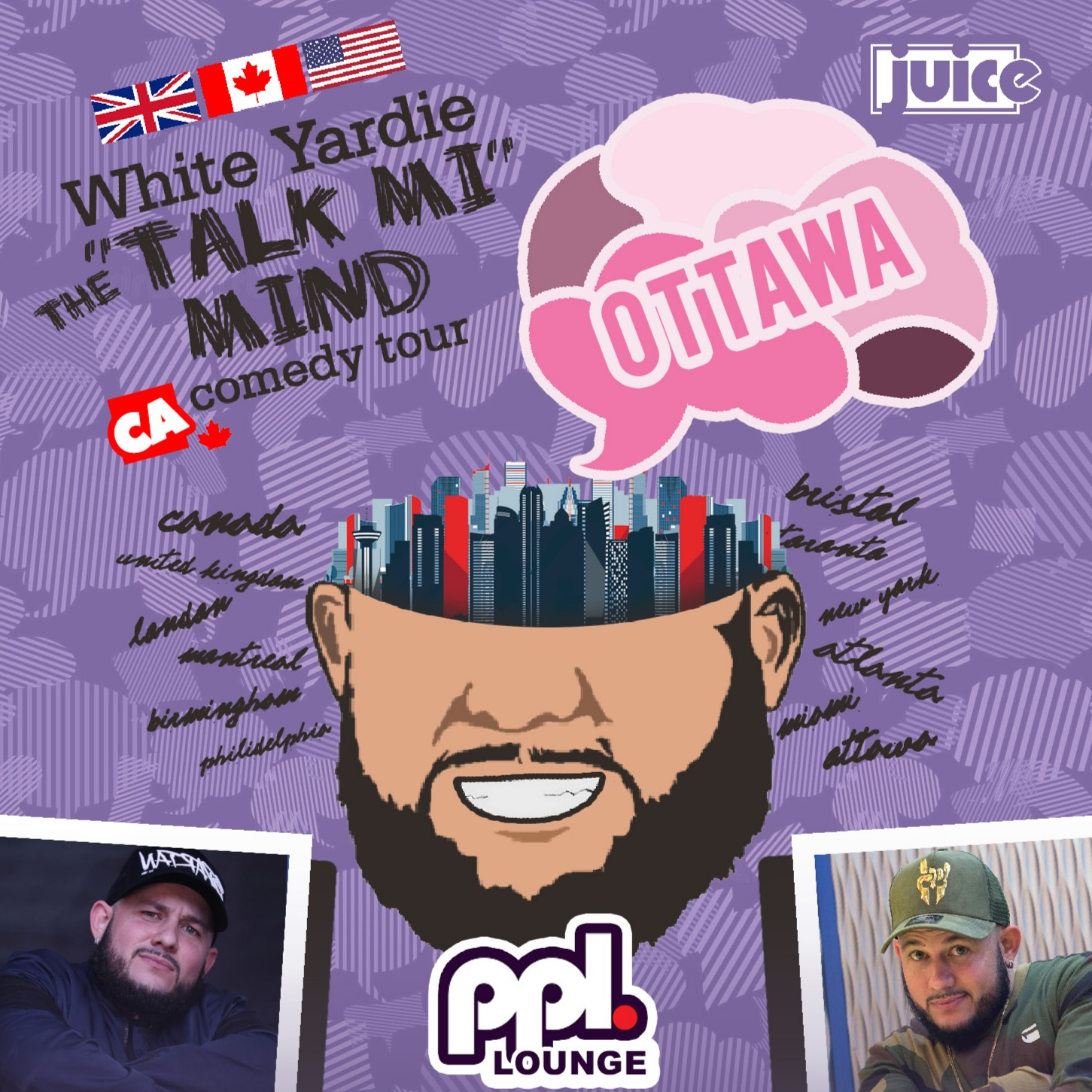 OTTAWA - JUICE Comedy presents WHITE YARDIE'S 'Talk Mi Mind'