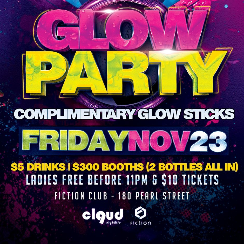 Glow Party @ Fiction // Fri Nov 23 | $5 Drinks | LADIES FREE