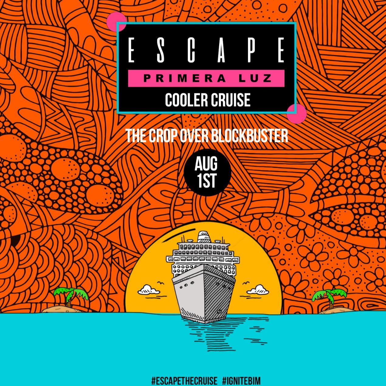 ESCAPE - PRIMERA LUZ COOLER CRUISE - THE CROP OVER BLOCKBUSTER
