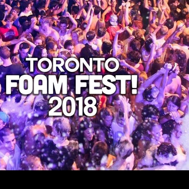 TORONTO FOAM FEST 2018 | FRIDAY JUNE 15TH (OFFICIAL MEGA PARTY)