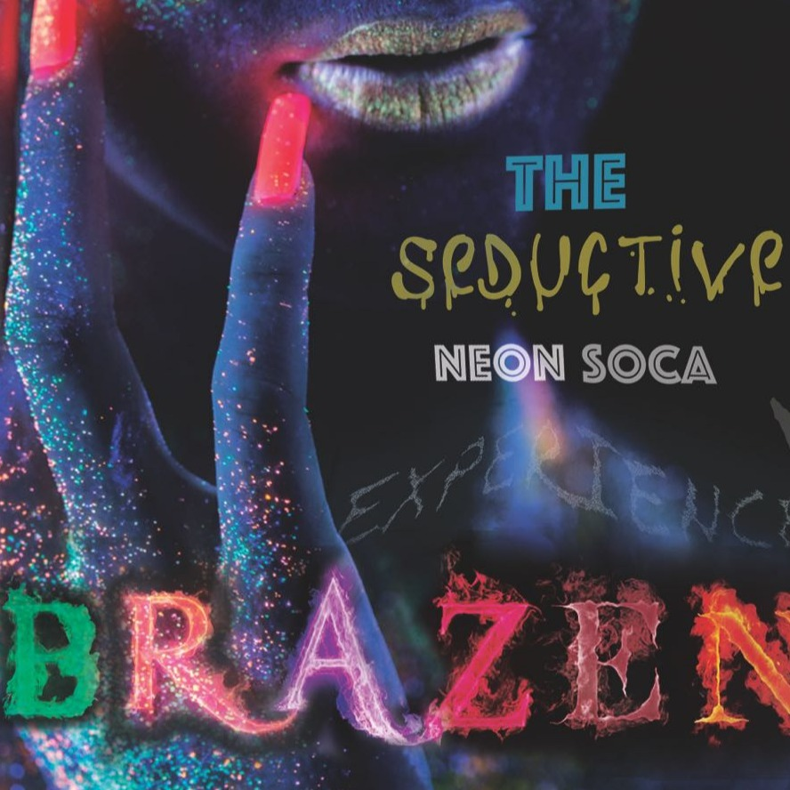 Brazen - The Ultimate Sexy Soca Experience