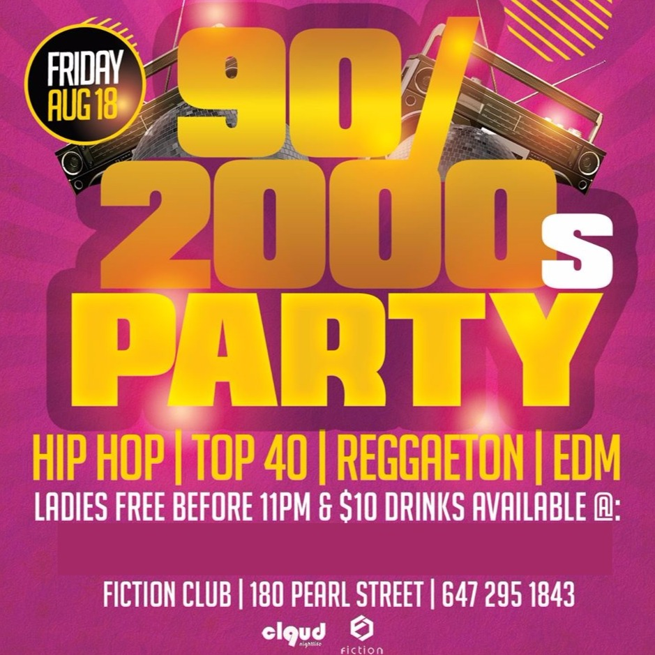 90s/2000s Party @ Fiction // Fri Aug 18 | Ladies FREE Before 11PM