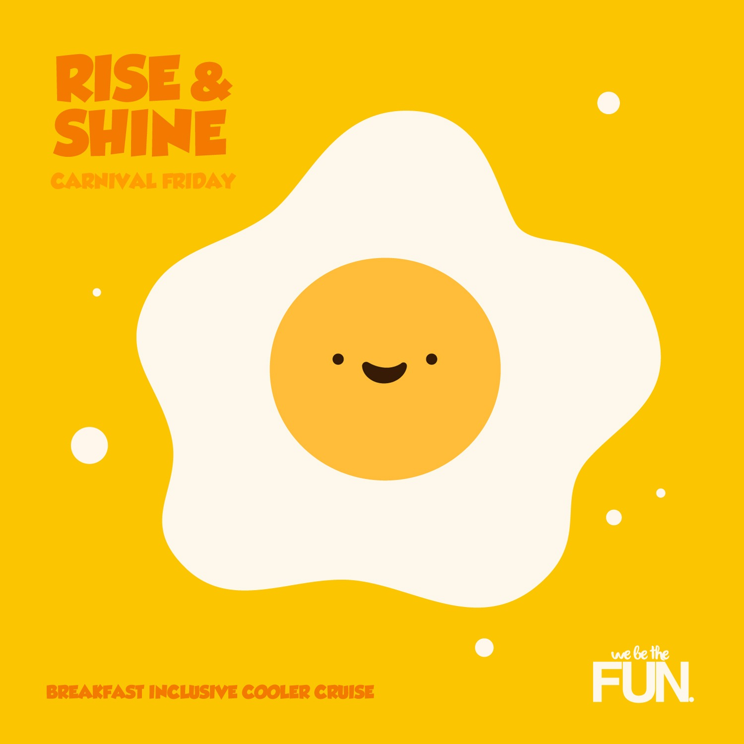 RISE 'N SHINE -  [DDI, Breakfast Inclusive, Cooler Cruise]