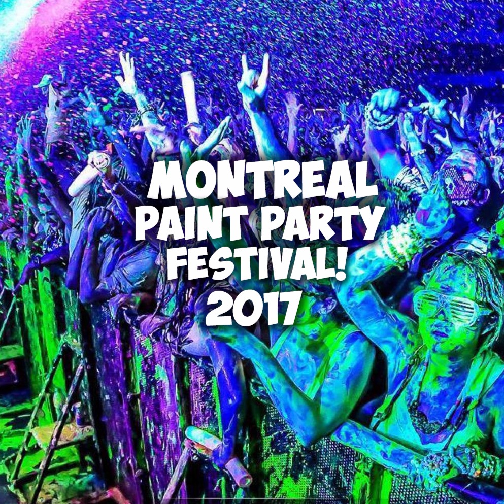 MONTREAL PAINT PARTY FEST 2017 | OFFICIAL MEGA PARTY!