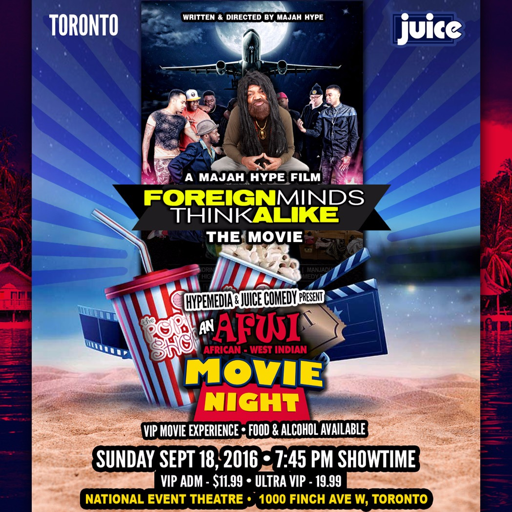 Majah Hype's Foreign Minds Think Alike Movie Premiere in TORONTO