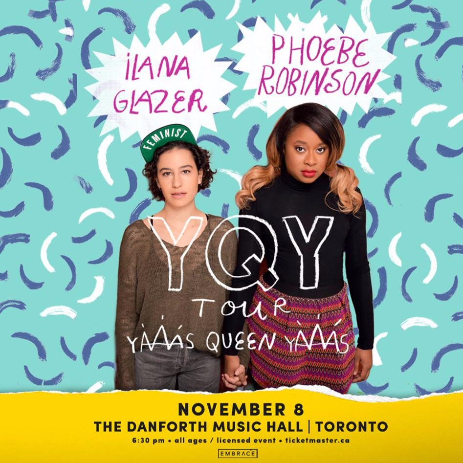 Ilana Glazer & Phoebe Robinson at Danforth Music Hall