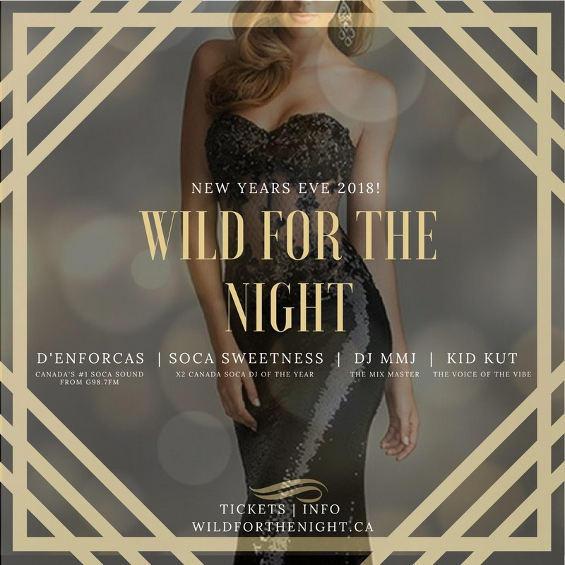 New Years Eve 2018: WILD FOR THE NIGHT- D'ENFORCAS, SOCA SWEETNESS, KID KUT