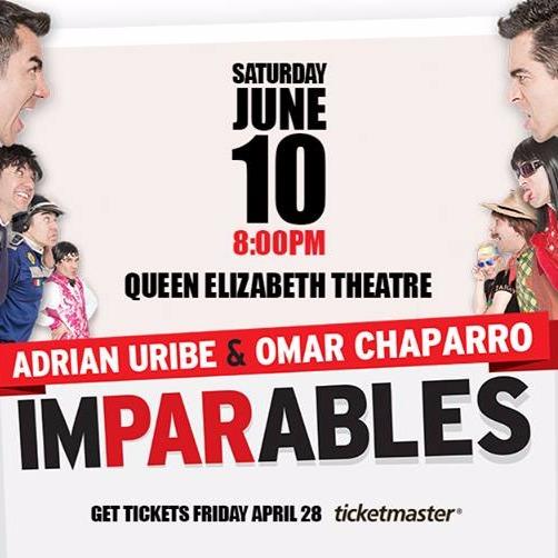 Imparables ft. Adrian Uribe & Omar Chaparro at Queen Elizabeth Theatre