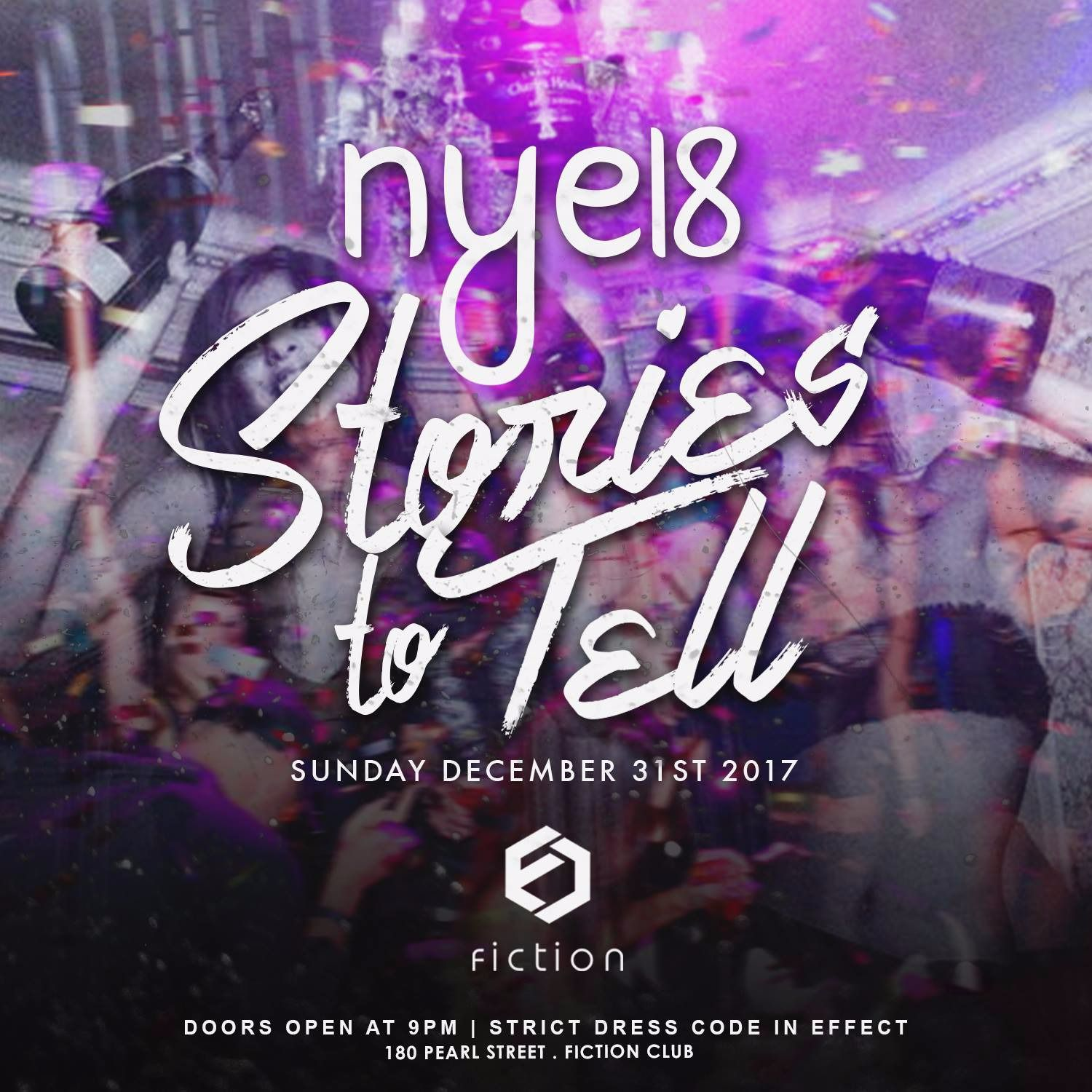 NYE 2018 | Stories To Tell @ Fiction // Sun Dec 31st (19+)