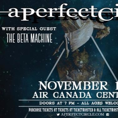A Perfect Circle & The Beta Machine at Air Canada Centre