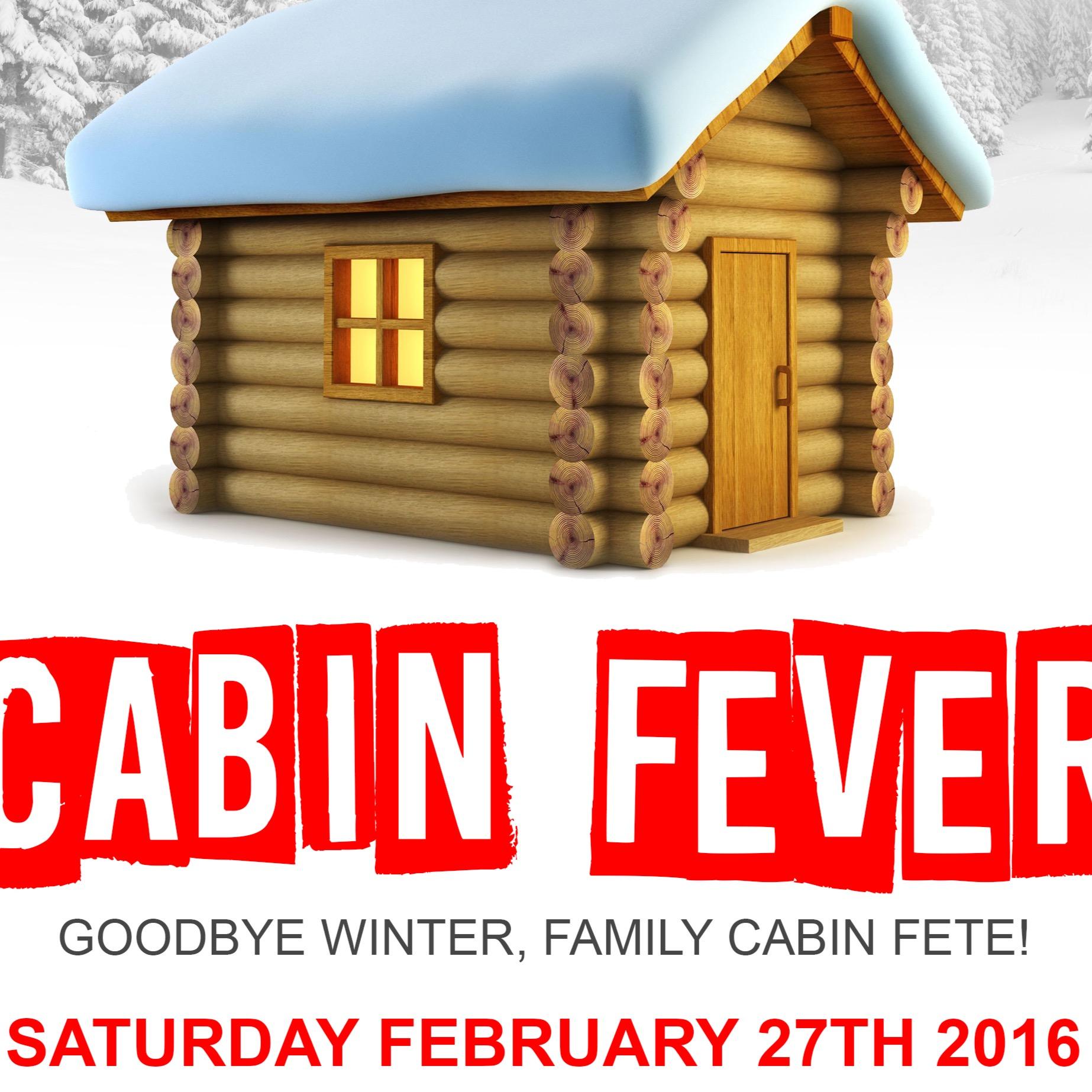 CABIN FEVER  - GOODBYE WINTER FAMILY CABIN FETE