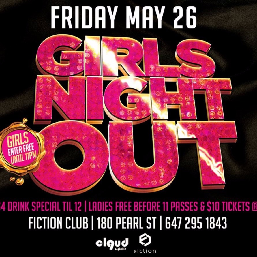 Girls Night Out @ Fiction // Fri May 26 | Ladies FREE Before 11 & $4 Drinks