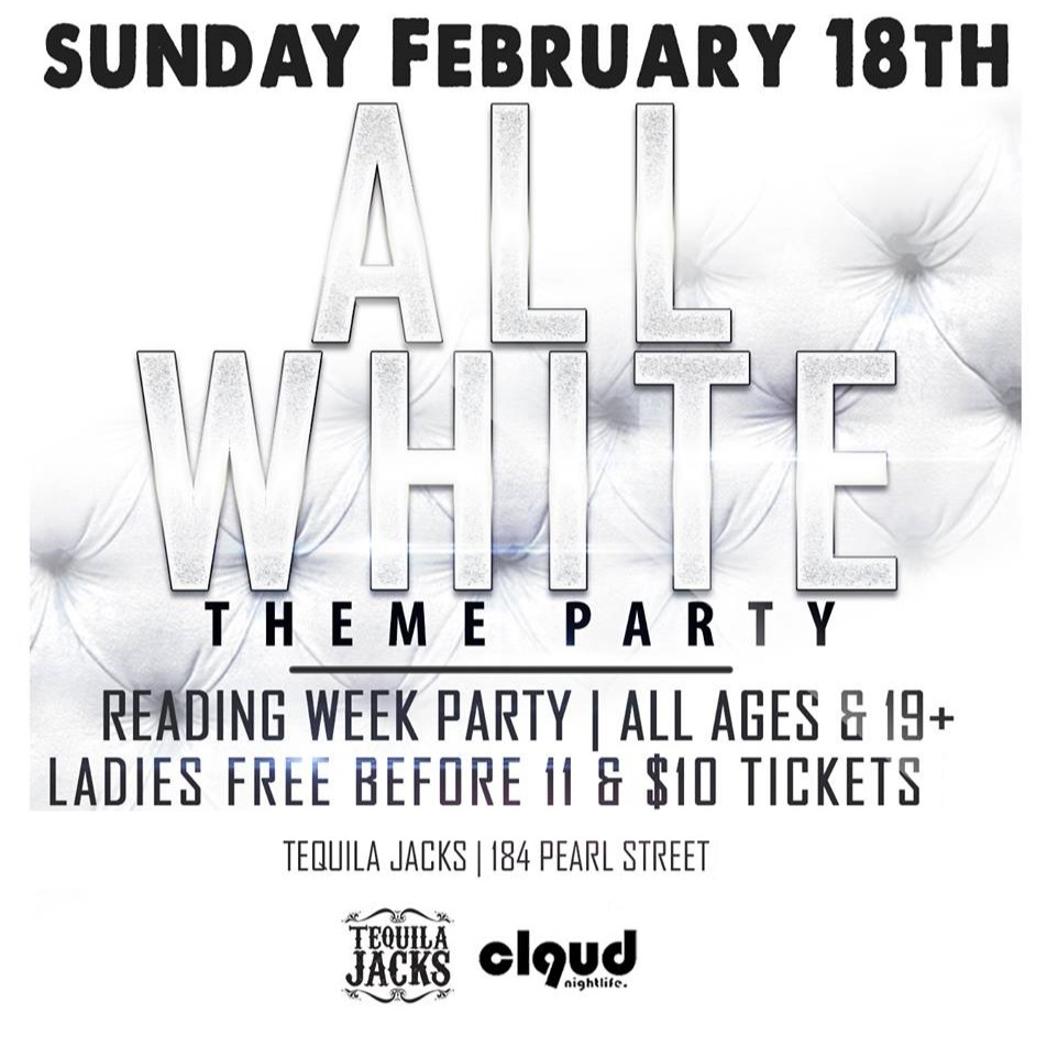 All White Reading Week Party @ Tequila Jacks // Sun Feb 18 | Ladies FREE