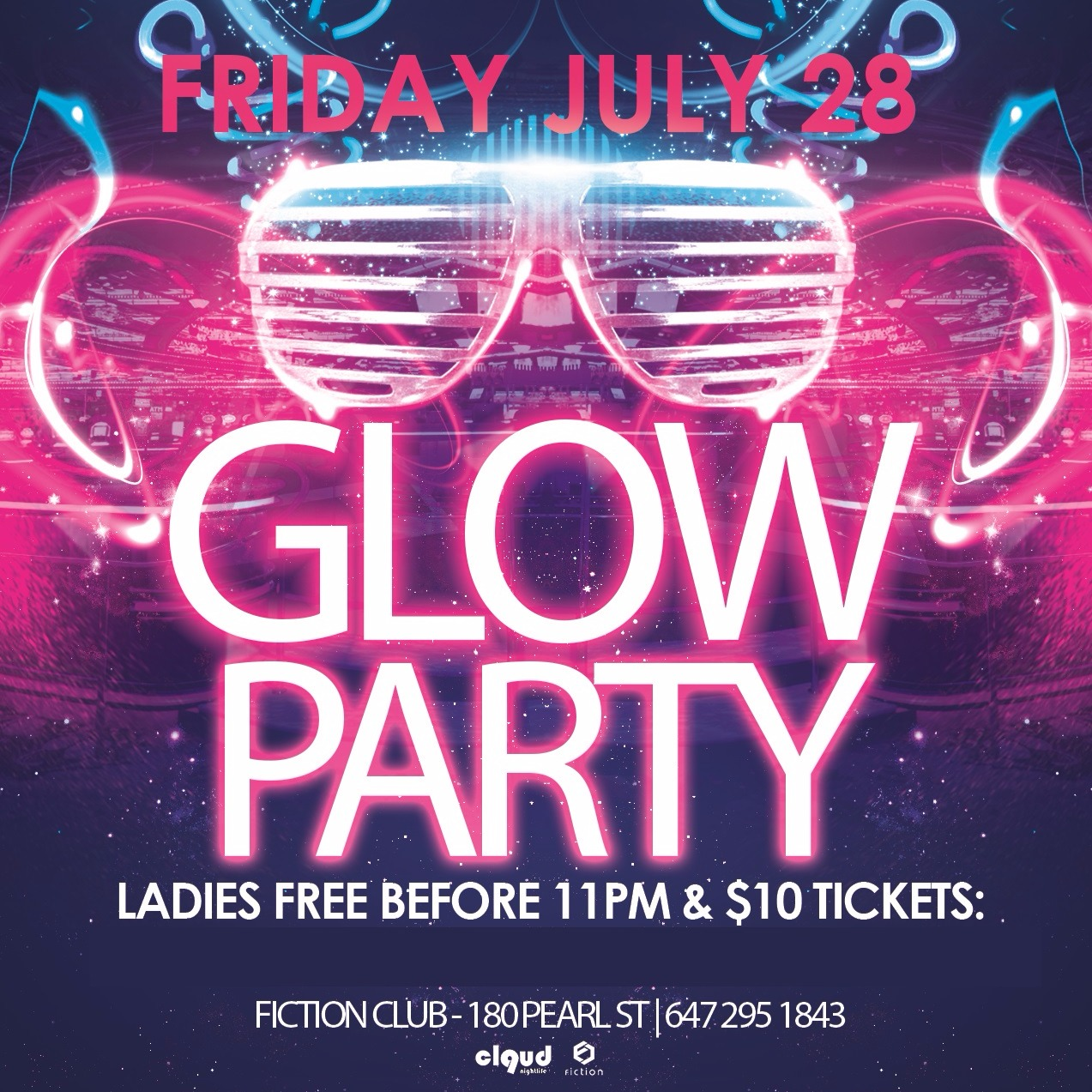 Glow Party @ Fiction // Fri July 28 | LADIES FREE B4 11PM & $4 Drinks