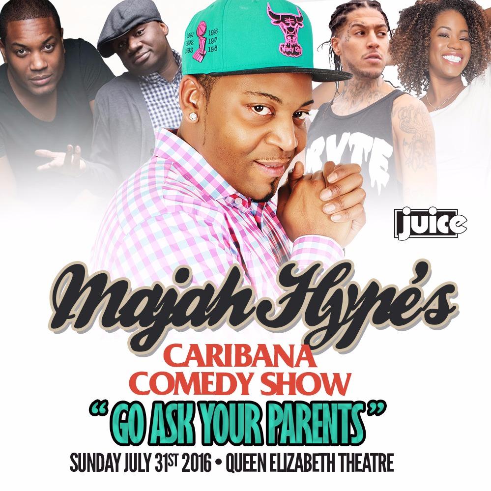 JUICE Comedy presents Majah Hype's Caribana Comedy Show (w/ SurpriseGuests)
