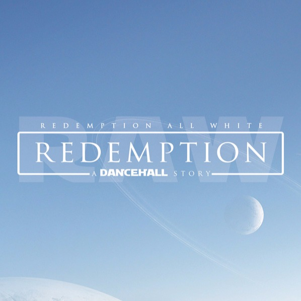 Redemption All White - A Dancehall Story